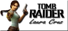 TOMB RAIDER Laura Cruz